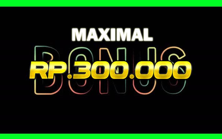 max bonus 300.000