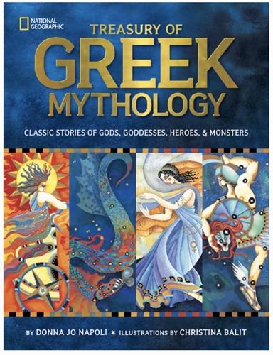 Treasury of Greek Mythology Classic Stories of Gods, Goddesses, Heroes & Monsters
