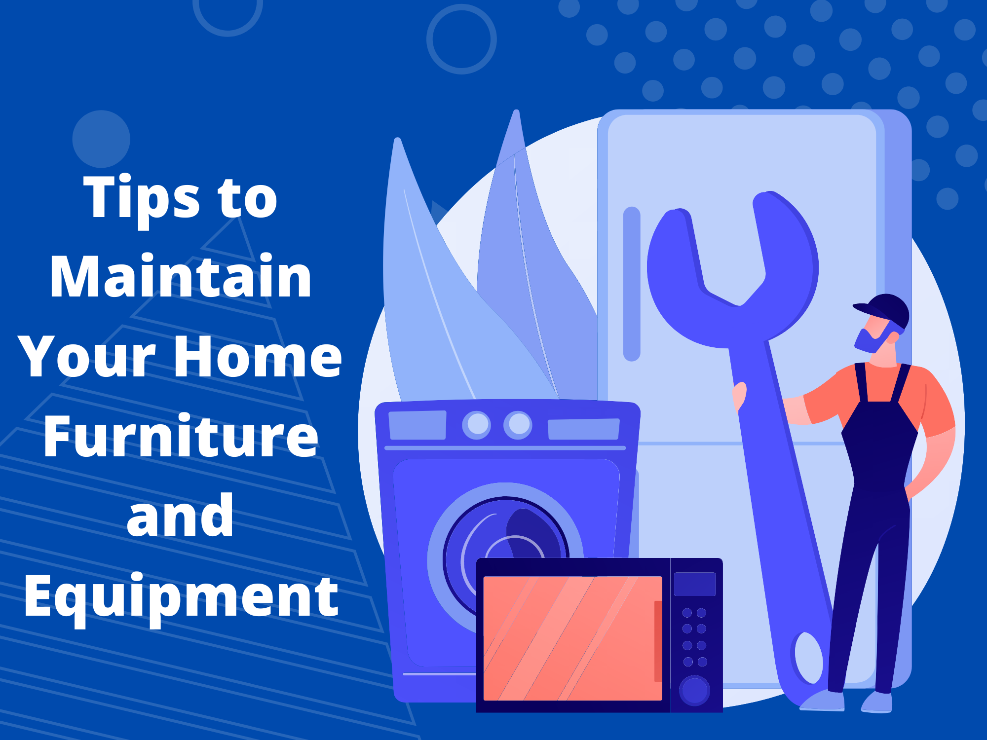 Tips-to-Maintain-Your-Home-Furniture-and-Equipment