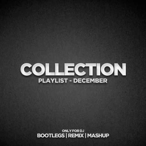 Collection Playlist - December Part 2 [2020]