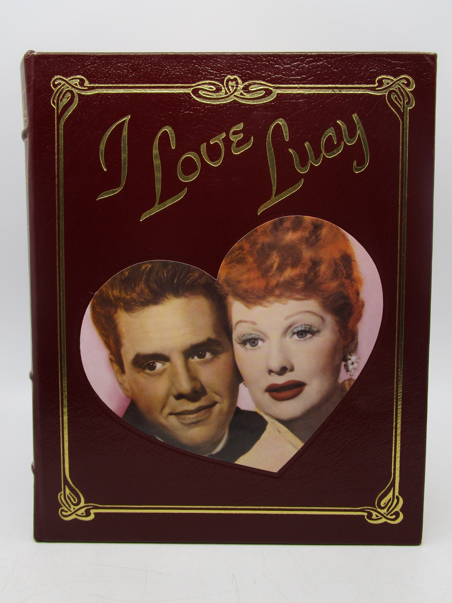 Image for I Love Lucy: The Complete Picture History of the Most Popular TV Show Ever