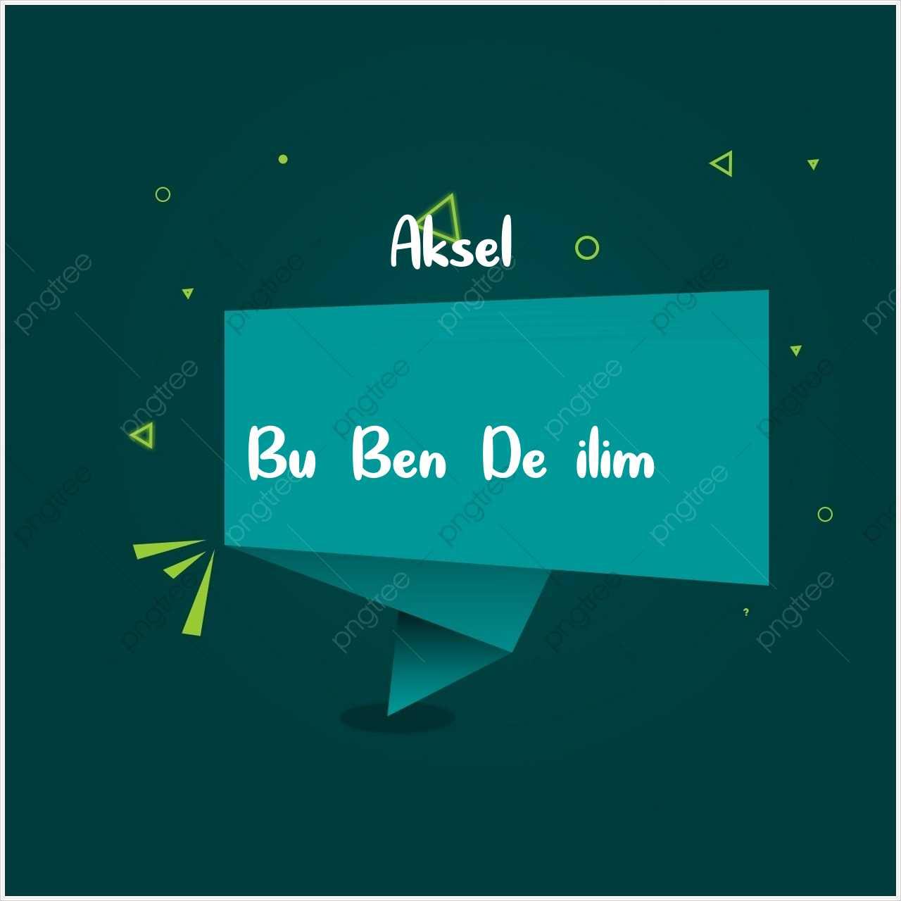 دانلود آهنگ جدید Aksel به نام Bu Ben Değilim