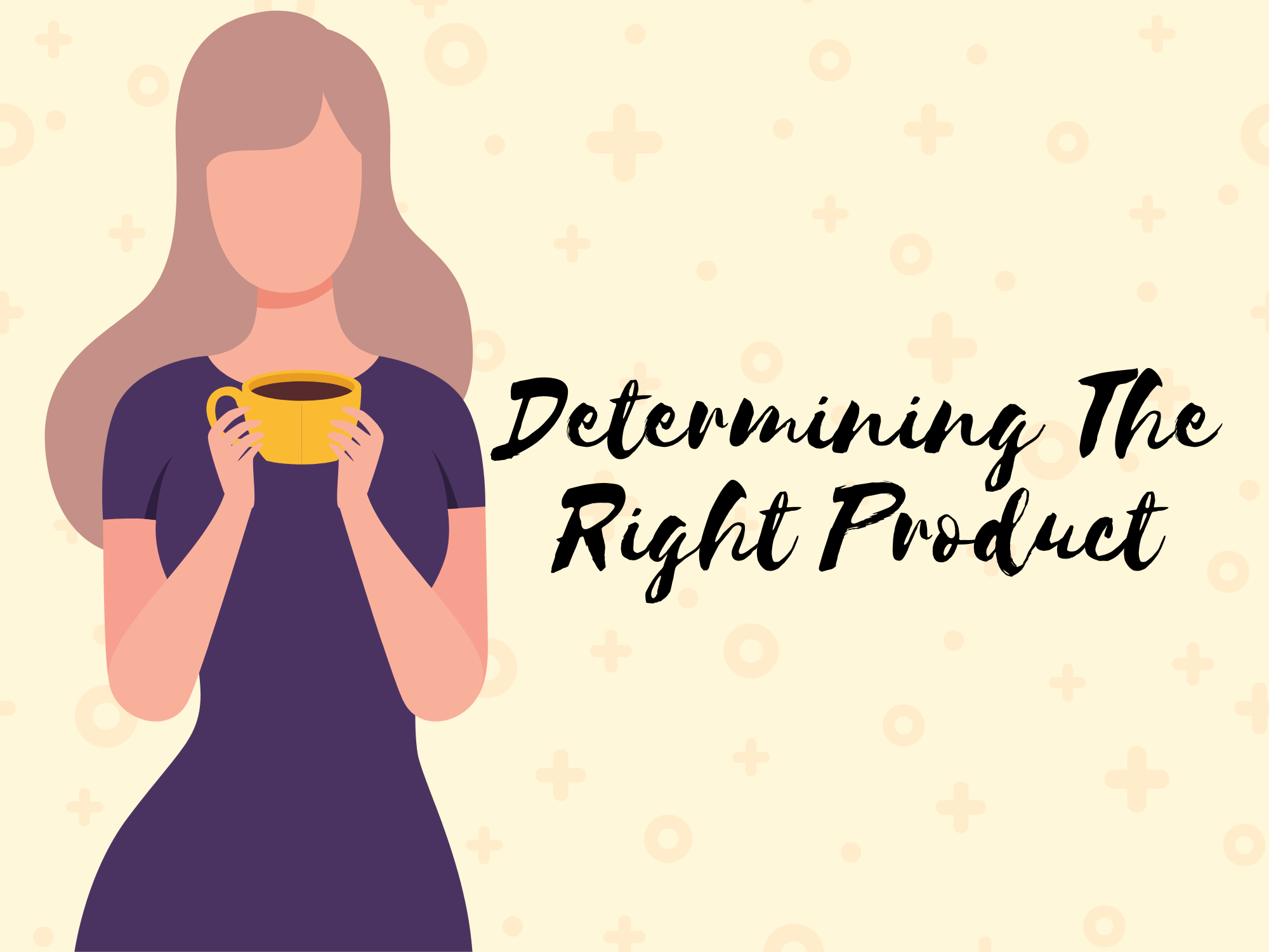 Determining-The-Right-Product