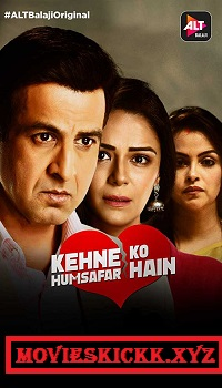 Kehne Ko Humsafar Hain S01 All Episodes Watch Online Download AltBalaji Hindi Web Series