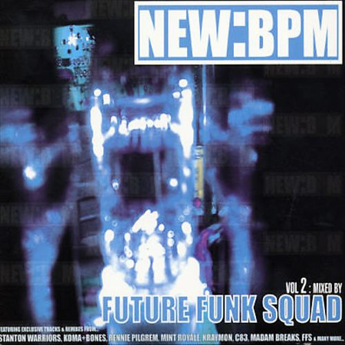 Download Future Funk Squad - NEW:BPM Vol. 2 mp3