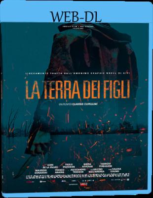 La Terra Dei Figli (2021) WebDL 1080p ITA DTS+AC3 Subs