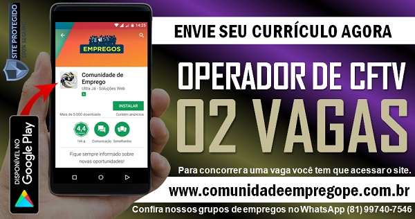 OPERADOR DE CFTV, 02 VAGAS COM SALÁRIO DE R$ 1200,00 PARA EMPRESA EM CAMARAGIBE