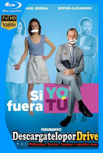 Si Yo Fuera Tú (2018) [1080p] [Latino] [1 Link] [GDrive] [MEGA]