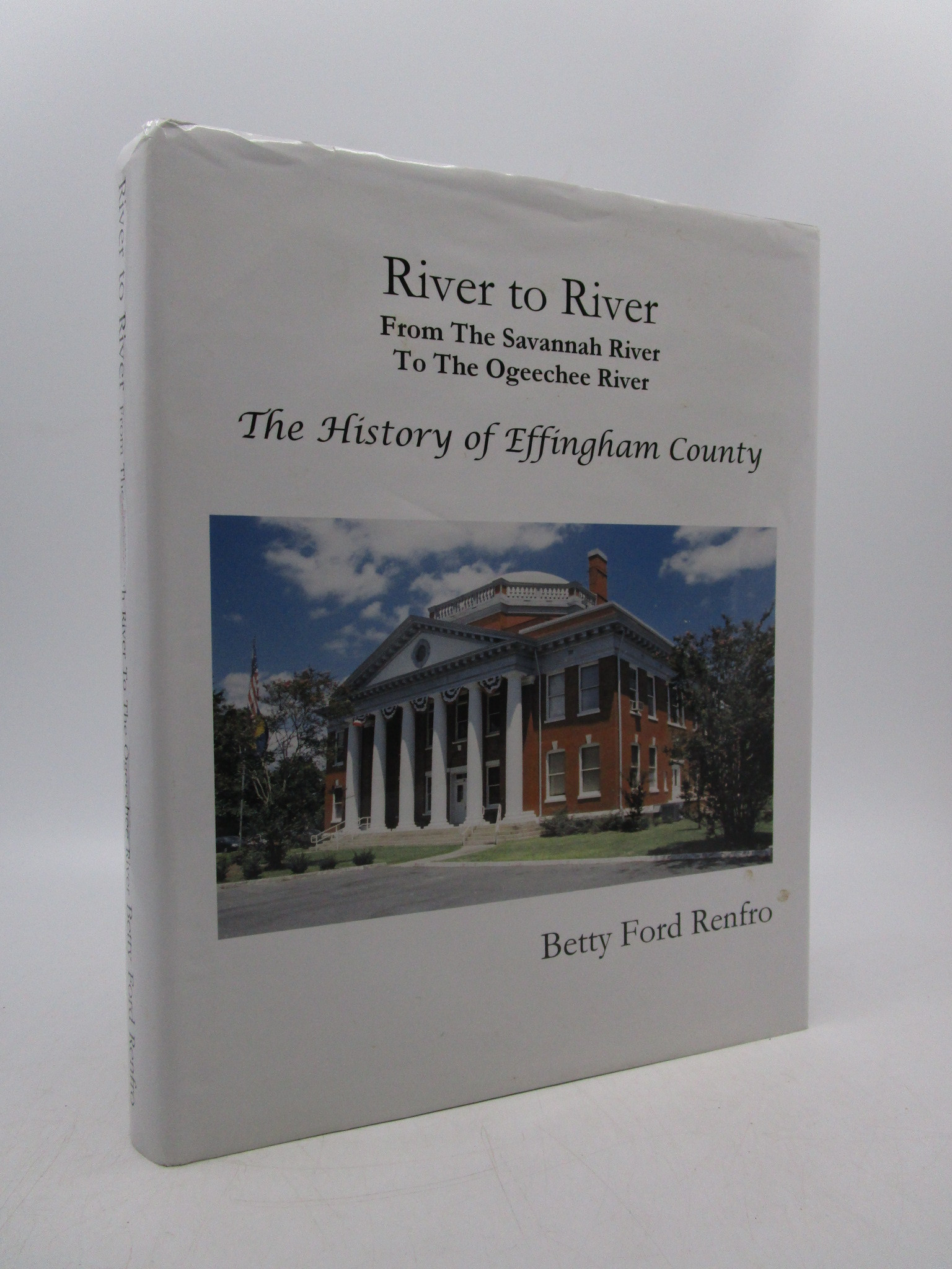 Image for River to River. From the Savannah River to the Ogeechee River. The History of Effingham County (Signed)
