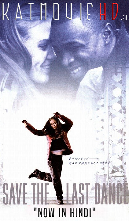 Save the Last Dance (2001) Blu-Ray 720p Dual Audio [ Hindi DD5.1 + English] x264 Esubs