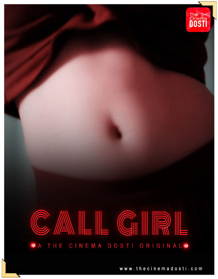 Call Girl 2020 CinemaDosti Originals Hindi Short Film 720p HDRip 260MB Download