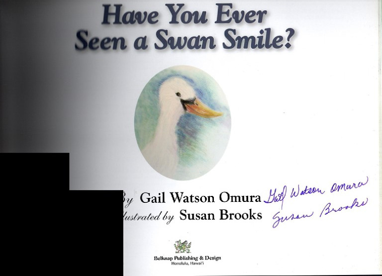 Have You Ever Seen a Swan Smile, Omura, Gail Watson; Brooks, Susan [Illustrator]