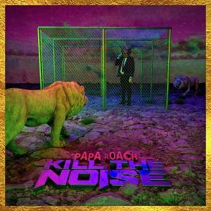 Papa Roach - Kill The Noise (Single) (2021)