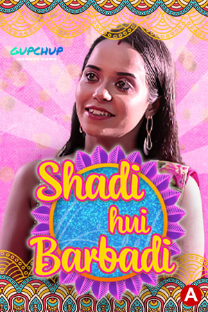 Shaadi Hui Baarbadi (2021) S01E01 Hindi GupChup Web Series 720p Watch Online