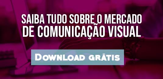 Saiba-tudo-sobre-o-mercado-de-comunica-o-visual-Download-gr-tis