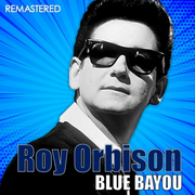 Roy Orbison - Blue Bayou (Digitally Remastered) (2018) [mp3-320]