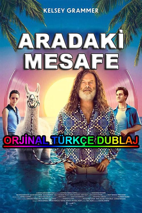 Aradaki Mesafe   The Space Between   2021   WEB-DL   XviD   Türkçe Dublaj   m720p - m1080p   WEB-DL   Dual   TR-EN   Tek Link