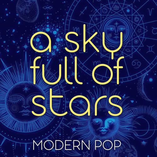 A SKY FULL OF STARS - MODERN POP (2021)