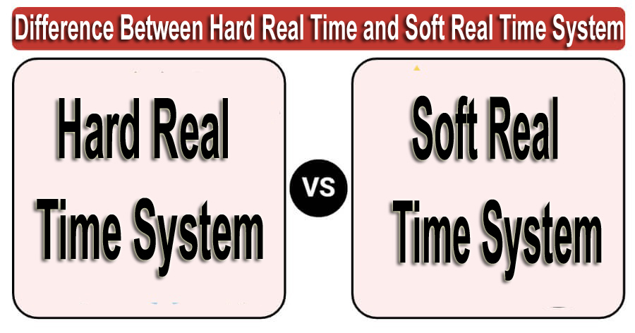 Difference-Between-Hard-Real-Time-and-Soft-Real-Time-System