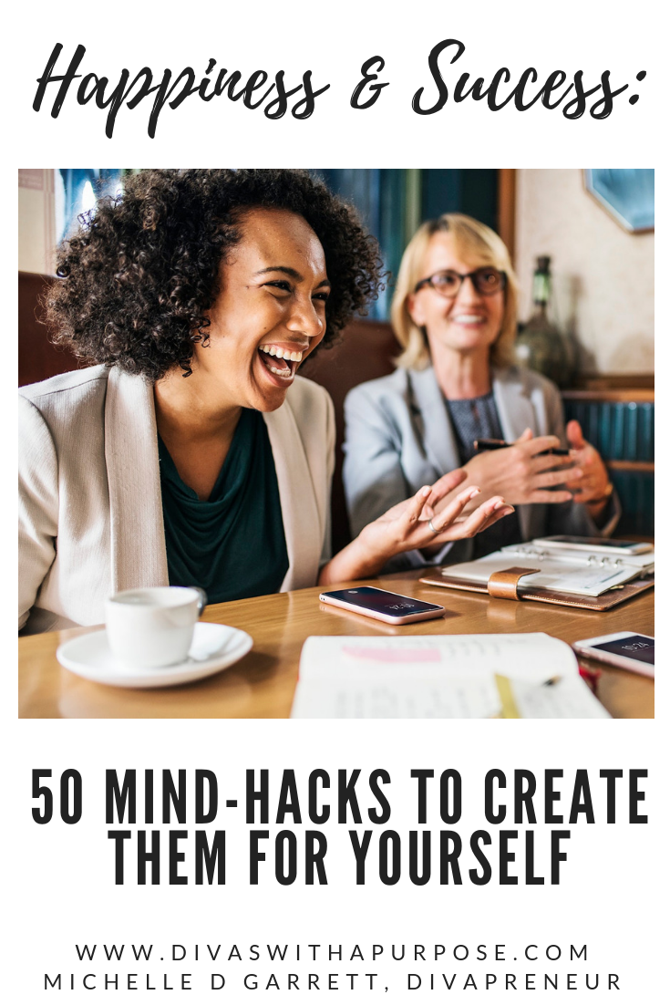 50 mind hacks to create happiness and success for yourself ... starting today!