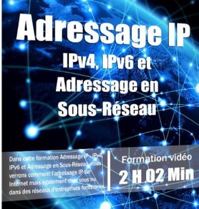 Tuto - Adressage IP - IPv4, IPv6 et Adressage en Sous-Réseau