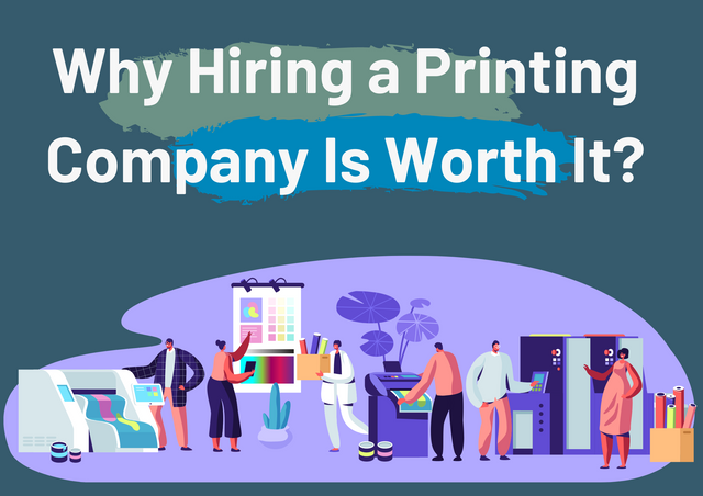 Why-Hiring-a-Printing-Company-Is-Worth-It