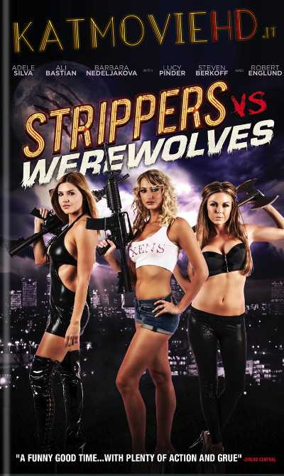 [18+] Strippers vs Werewolves (2012) UNRATED BRRip 720p 480p Dual Audio [Hindi Dubbed +English]