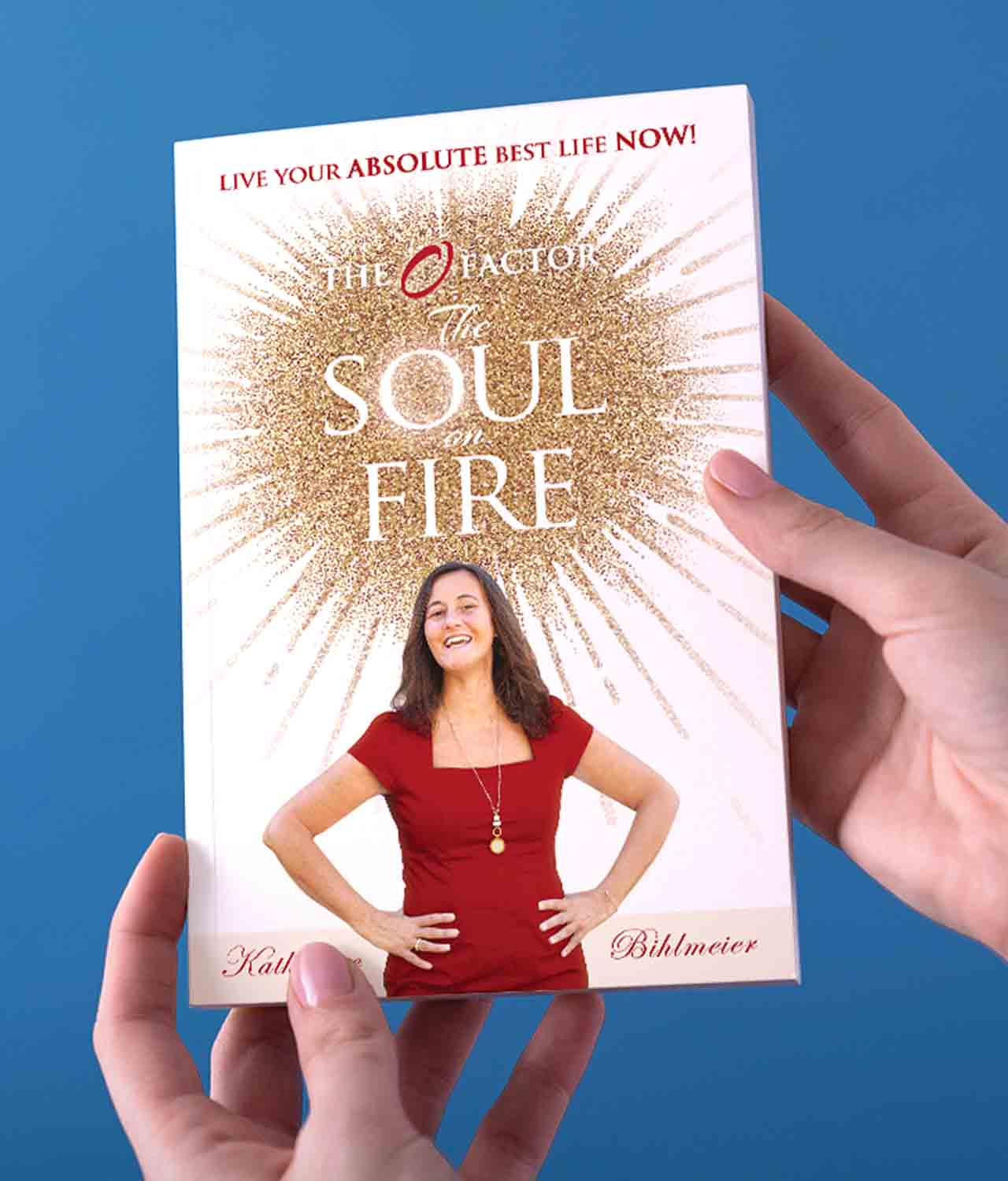 The-Soul-on-Fire-O-Factor-Coaching-Katherine-Bihlmeier