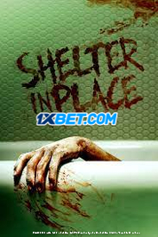 Shelter in Place (2021) Telugu Dubbed Movie Watch Online