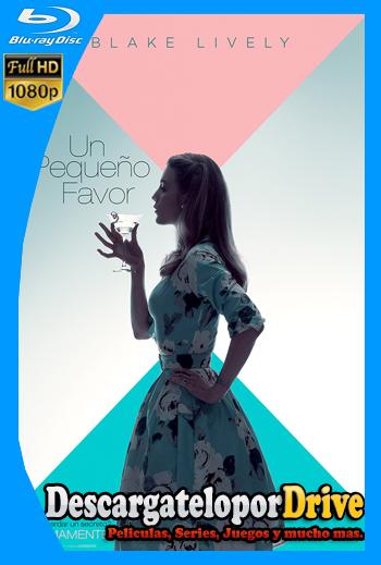 Un pequeño favor (2018) [1080p] [Latino] [1 Link] [GDrive] [MEGA]