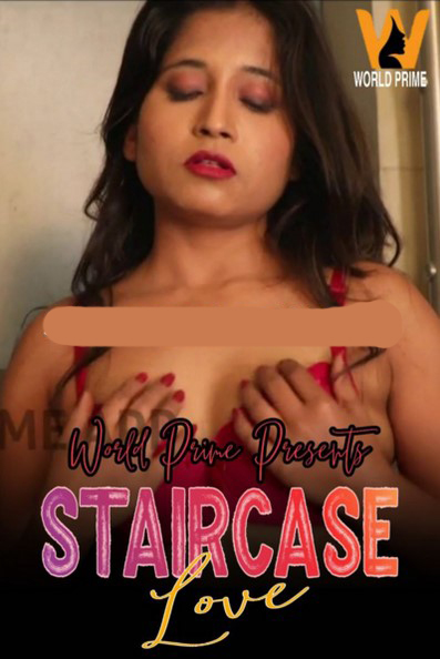 18+Staircase Love 2020 Hindi WorldPrime Originals Video 720p HDRip 70MB Watch Online