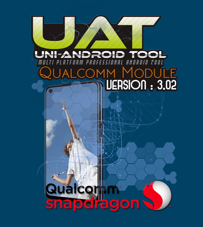 Uni-Android Tool [UAT] Qualcomm Module Ver 3.02 -Update [26.10.2020]
