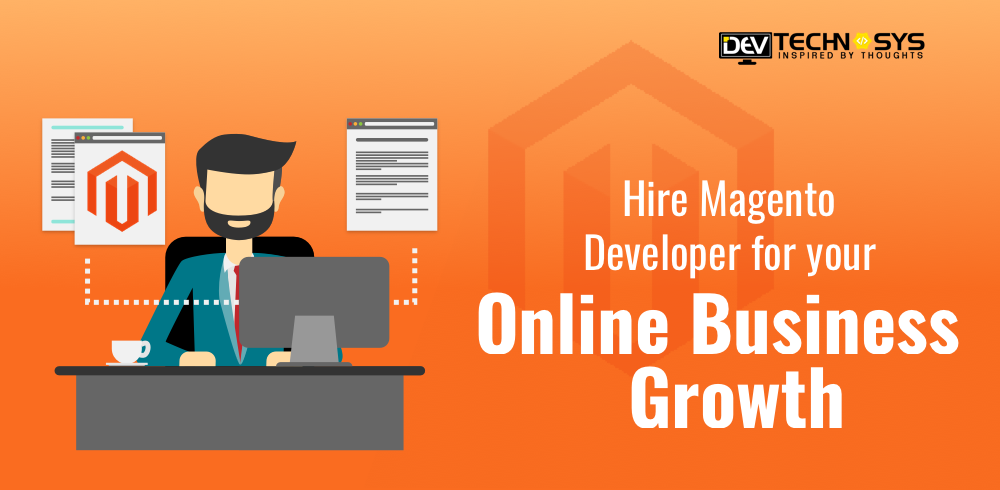 Hire Magento developer for your online business growth
