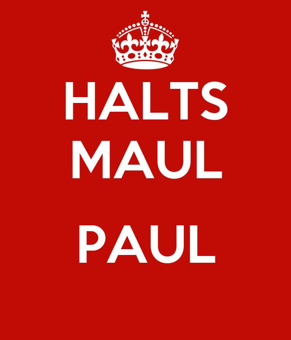 halts-maul-paul