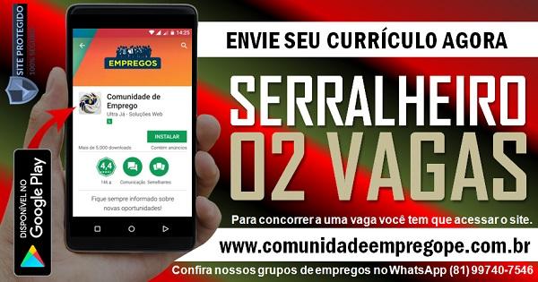 SERRALHEIRO, 02 VAGAS COM SALÁRIO  R$ 1819,00 PARA INDÚSTRIA NO RECIFE