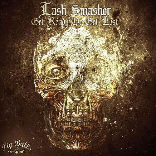 Download Lash Smasher - Get Ready Or Get Lost mp3