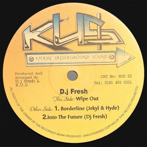 DJ Fresh / Jekyl & Hyde - Wipe Out / Borderline / Into The Future
