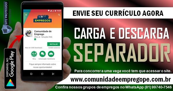 CARGA E DESCARGA - SEPARADOR DE CARGA, 10 VAGAS PARA EMPRESA EM PRAZERES