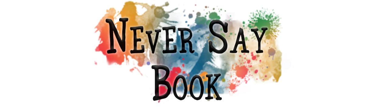 Never Say Book