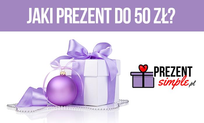 Jaki prezent do 50 zł