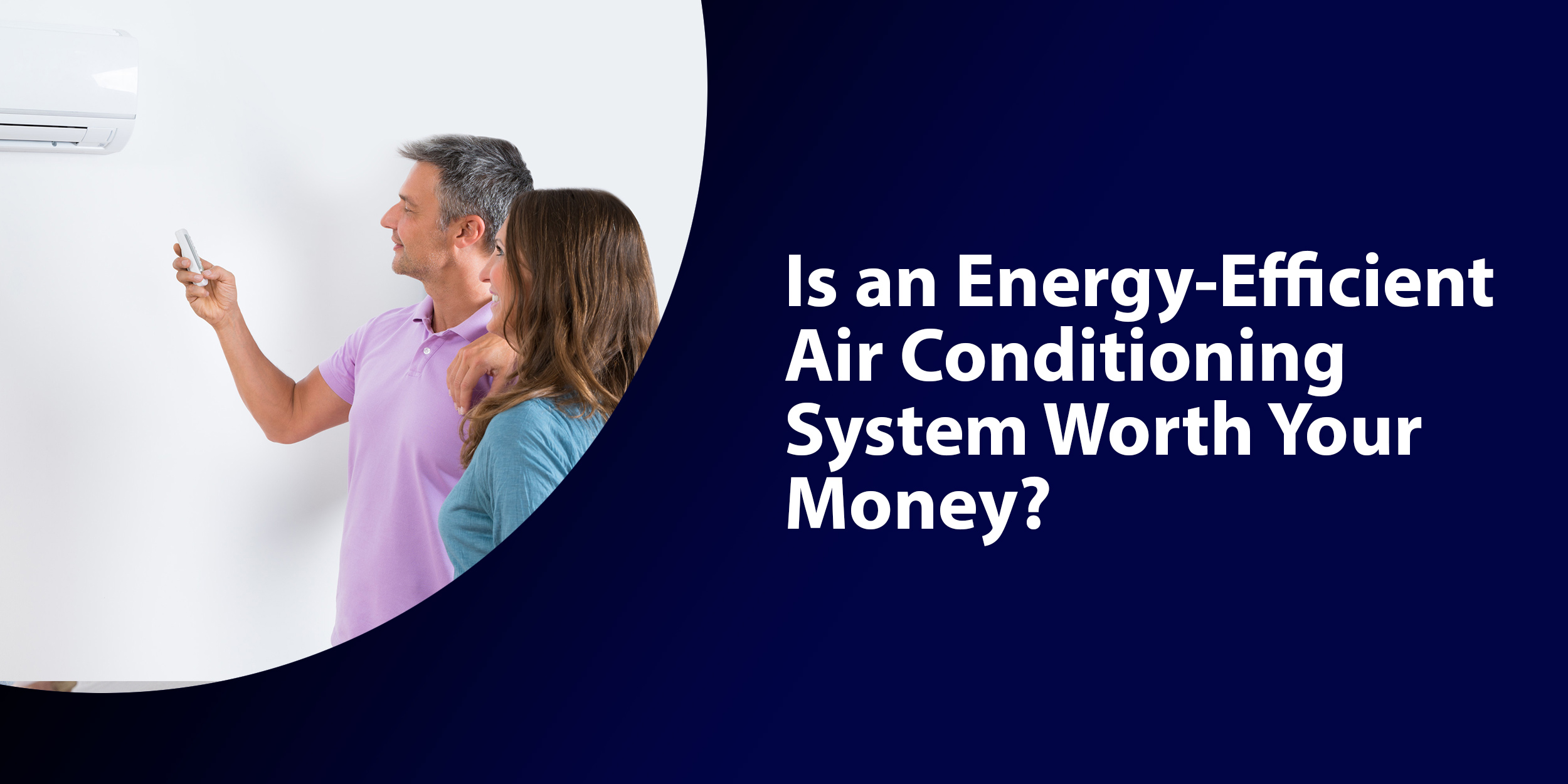 Is an Energy-Efficient Air Conditioning System Worth Your Money?