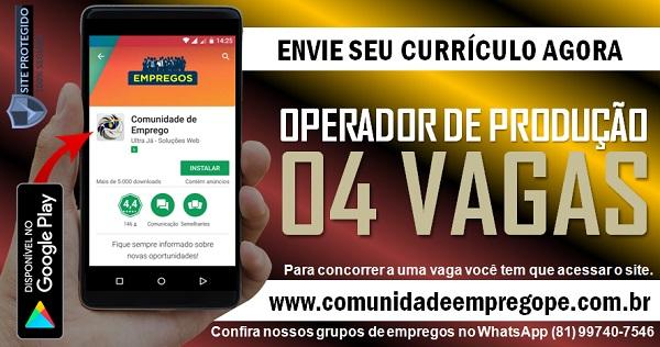 OPERADOR DE PRODUÇÃO, 04 VAGAS PARA INDÚSTRIA NO CABO DE SANTO AGOSTINHO