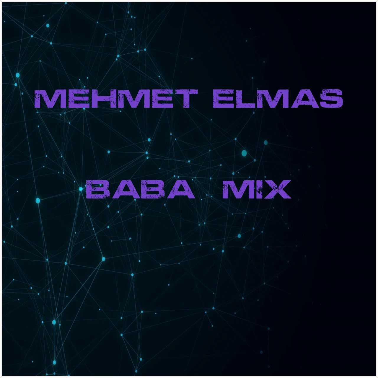 دانلود آهنگ جدید Mehmet Elmas به نام Baba (Mix)