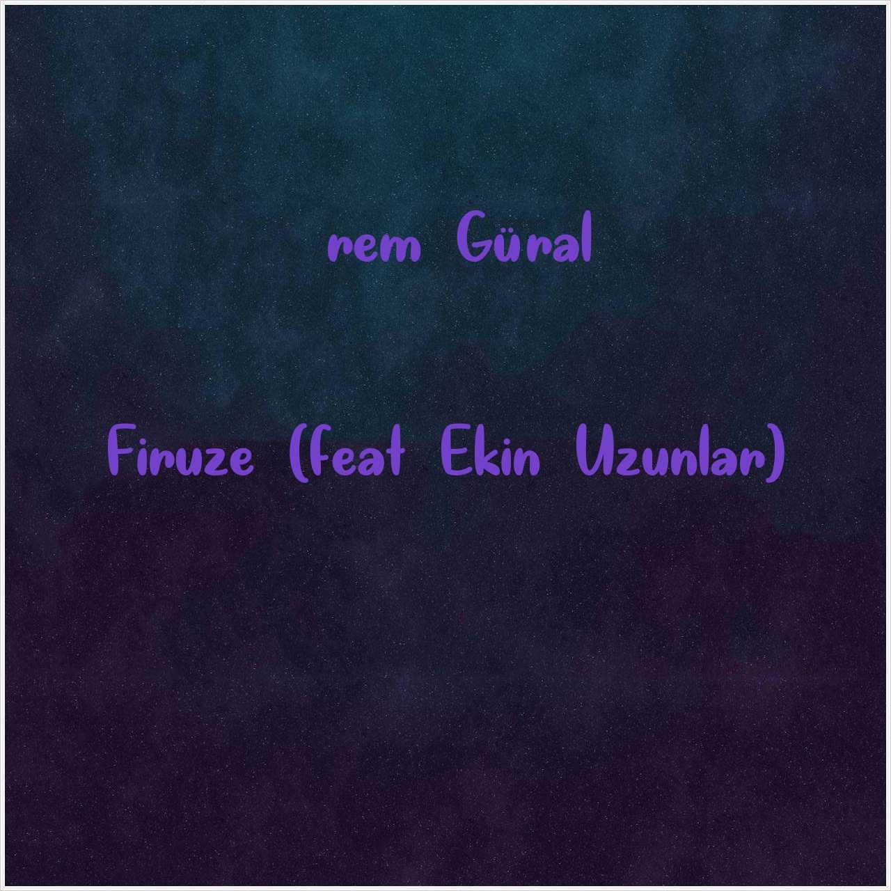 دانلود آهنگ جدید İrem Güral به نام Firuze (feat Ekin Uzunlar)
