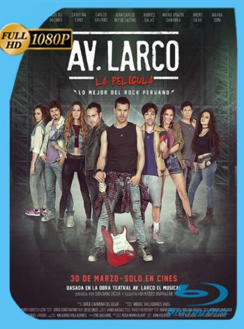 Av. Larco (2017) WEB-DL [1080p] Latino [GoogleDrive] [zgnrips]