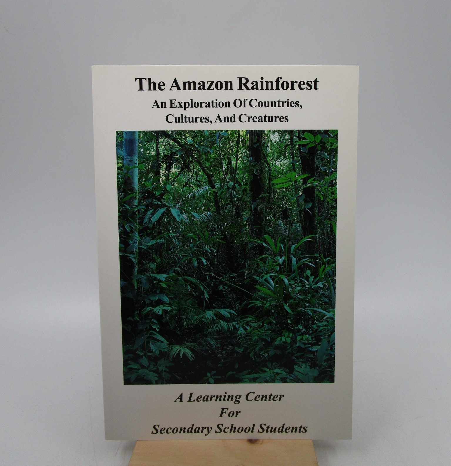 Image for The Amazon Rainforest - An Exploration of Countries, Cultures, and Creatures (First Edition)