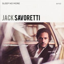 Jack Savoretti - Sleep No More (Special Edition) (2017)