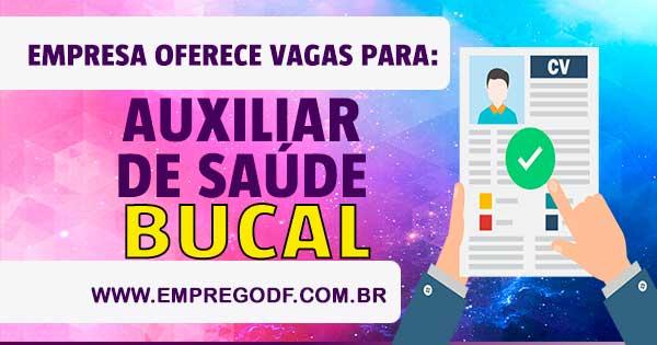 EMPREGO PARA AUXILIAR EM SAÚDE BUCAL