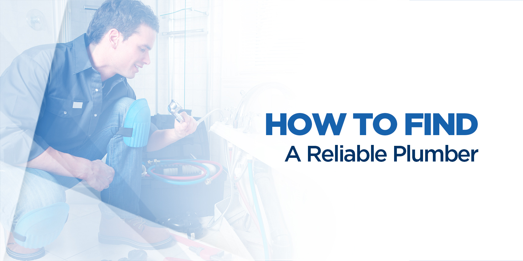 How to Find a Reliable Plumber