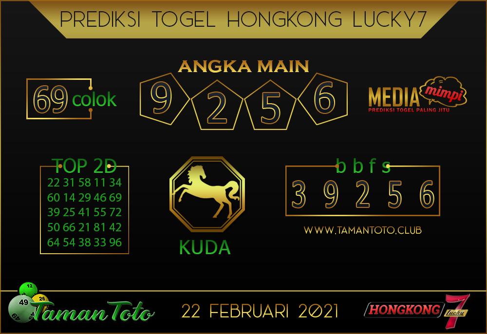 Prediksi Togel HONGKONG LUCKY 7 TAMAN TOTO 22 FEBRUARI 2021